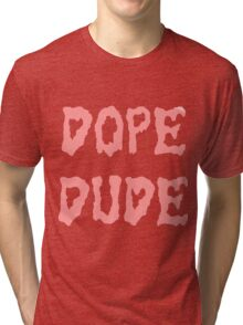 Dope Dude - Pink Logo on White Tri-blend T-Shirt