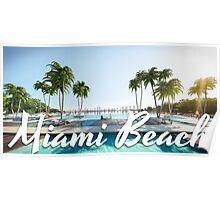 the beautiful sunny miami beach Poster