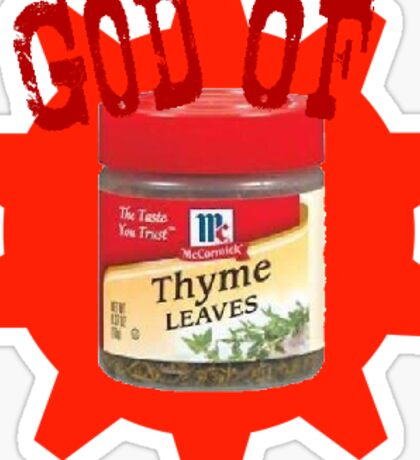 God of Thyme (I'm sorry) Sticker