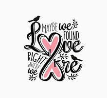 Love is Right Where We Are : Pink Unisex T-Shirt