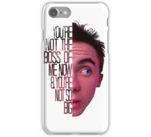 you're not the boss of me now iPhone Case/Skin