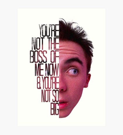 you're not the boss of me now Art Print