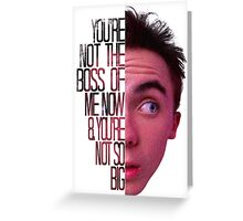 you're not the boss of me now Greeting Card