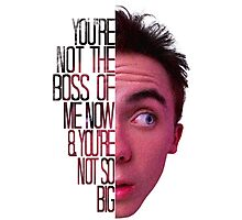 you're not the boss of me now Photographic Print
