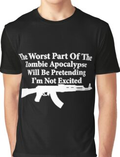 The worst part of the Zombie Apocalypse Graphic T-Shirt
