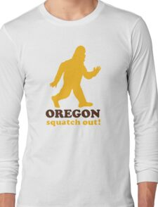 Squatch Out Oregon Long Sleeve T-Shirt