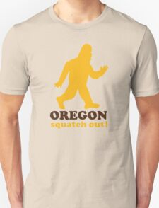 Squatch Out Oregon Unisex T-Shirt