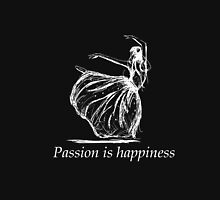 passion is happiness Women's Relaxed Fit T-Shirt