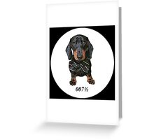 007 1/2 Greeting Card