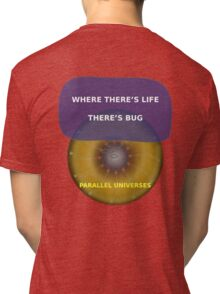 Parallel Universes - BUD Tri-blend T-Shirt
