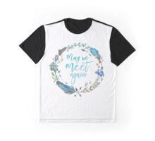 May We Meet Again Graphic T-Shirt