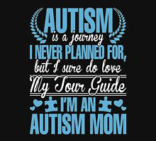 Autism Is Journey I Never Planned For, But I Sure Do Love My Tour Guide. I'm An Autism Mom Womens Fitted T-Shirt