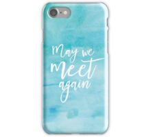 May We Meet Again Watercolour iPhone Case/Skin