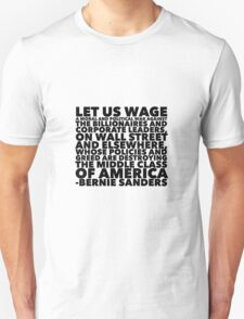 Let us Wage a Moral and Political War -- Bernie Sanders Unisex T-Shirt