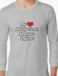 My Heart Belongs To An Aerospace Engineer Long Sleeve T-Shirt