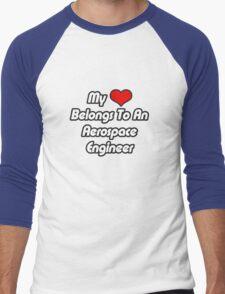 My Heart Belongs To An Aerospace Engineer Men's Baseball ¾ T-Shirt