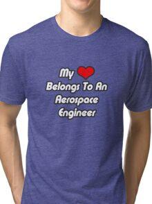 My Heart Belongs To An Aerospace Engineer Tri-blend T-Shirt