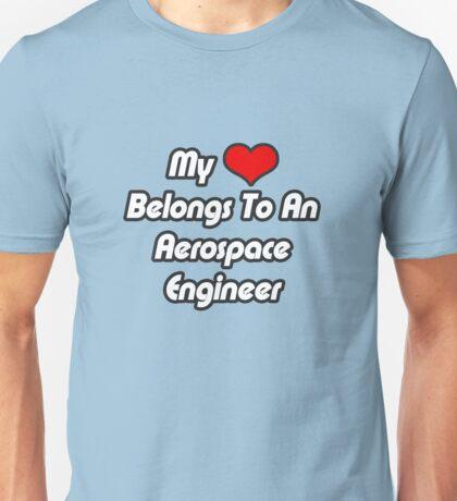 My Heart Belongs To An Aerospace Engineer Unisex T-Shirt