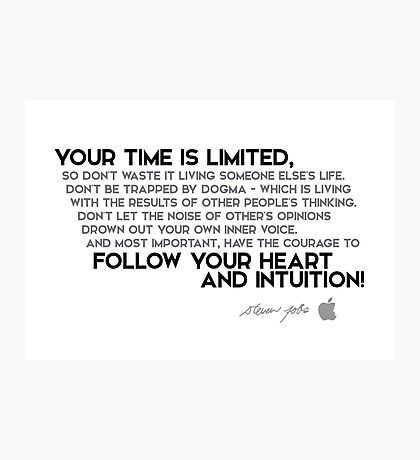 your time is limited - steve jobs Photographic Print