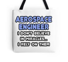 Aerospace Engineers and Miracles Tote Bag