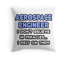 Aerospace Engineers and Miracles Throw Pillow