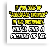 Aerospace Engineer in Dictionary .. Funny Canvas Print