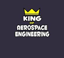 King of Aerospace Engineering Unisex T-Shirt