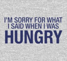 im sorry for what i said when i was hungry Kids Tee
