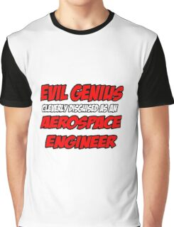 Evil Genius .. Aerospace Engineer Graphic T-Shirt