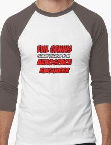 Evil Genius .. Aerospace Engineer Men's Baseball ¾ T-Shirt