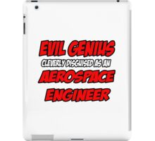 Evil Genius .. Aerospace Engineer iPad Case/Skin