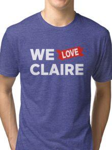 We love Claire Tri-blend T-Shirt