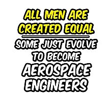 Funny Aerospace Engineer ... Evolved Photographic Print