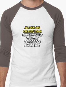 Funny Aerospace Engineer ... Evolved Men's Baseball ¾ T-Shirt