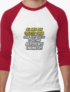 Funny Aerospace Engineer ... Evolved Men's Baseball ¾ T-Shirt