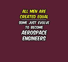 Funny Aerospace Engineer ... Evolved Unisex T-Shirt