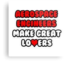 Aerospace Engineers Make Great Lovers Metal Print