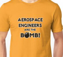 Aerospace Engineers Are The Bomb! Unisex T-Shirt