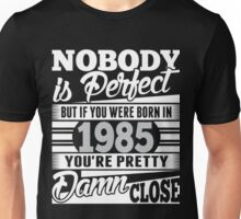 Nobody Is Perfect Unisex T-Shirt