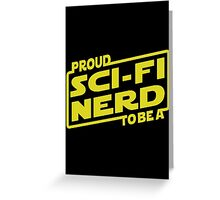 Proud To Be A Sci-fi Nerd Greeting Card