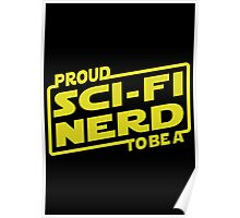 Proud To Be A Sci-fi Nerd Poster