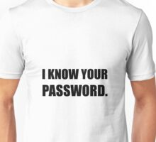 Know Your Password Unisex T-Shirt