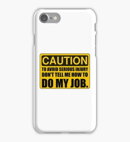 Tell Me How To Do My Job iPhone Case/Skin