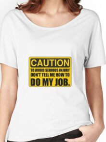Tell Me How To Do My Job Women's Relaxed Fit T-Shirt
