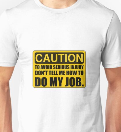 Tell Me How To Do My Job Unisex T-Shirt
