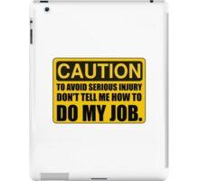 Tell Me How To Do My Job iPad Case/Skin