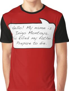 Hello, my name is inigo montoya you killed my father prepare to die - COMIC Graphic T-Shirt