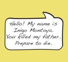 Hello, my name is inigo montoya you killed my father prepare to die - COMIC Baby Tee