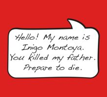 Hello, my name is inigo montoya you killed my father prepare to die - COMIC Kids Tee