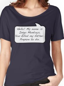 Hello, my name is inigo montoya you killed my father prepare to die - COMIC Women's Relaxed Fit T-Shirt